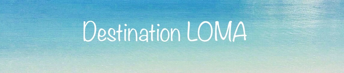 Destination LOMA