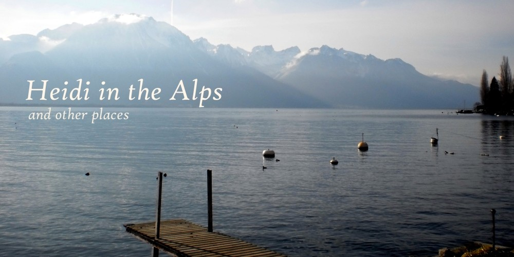 Heidi in the Alps and other places
