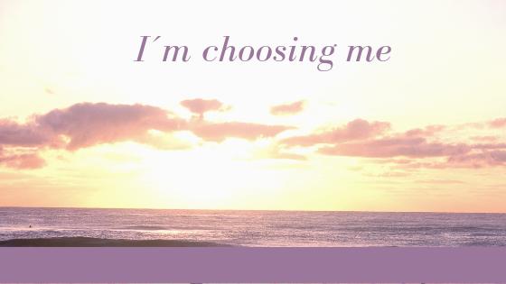 I'm choosing me