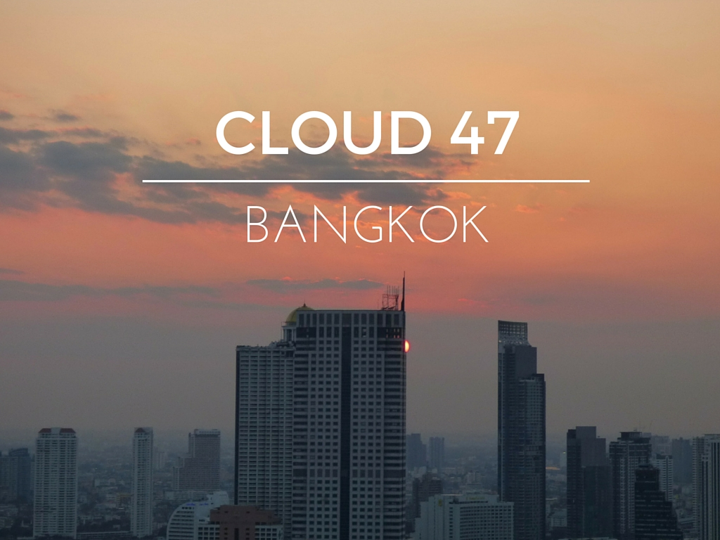 CLOUD 47 Bangkok
