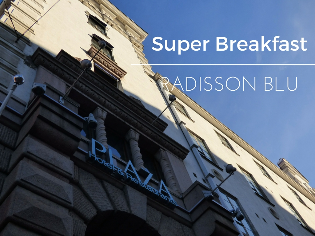 Radisson Blu Super Breakfast Helsinki