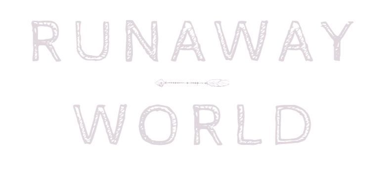 Runaway World